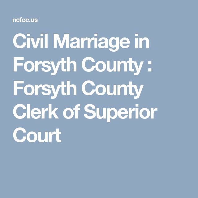 Civil Marriage in Forsyth County : Forsyth County Clerk of Superior Court