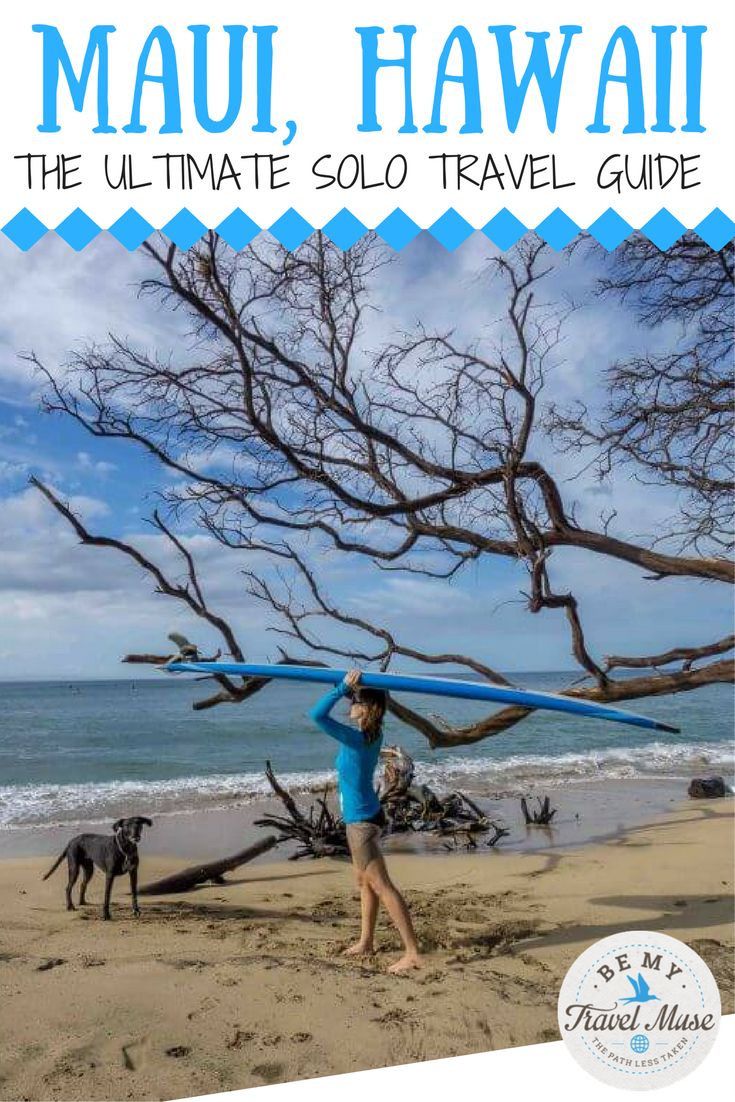 A guide to solo female travel in Maui, Hawaii. Practical tips and things to do including scenic drives, surfing, and snorkeling! || Be My Travel Muse - Solo Female Travel Adventure Blog