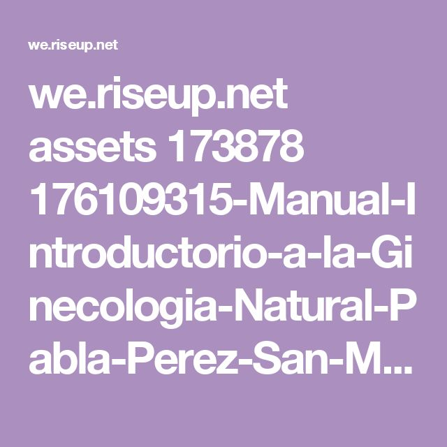 we.riseup.net assets 173878 176109315-Manual-Introductorio-a-la-Ginecologia-Natural-Pabla-Perez-San-Martin.pdf
