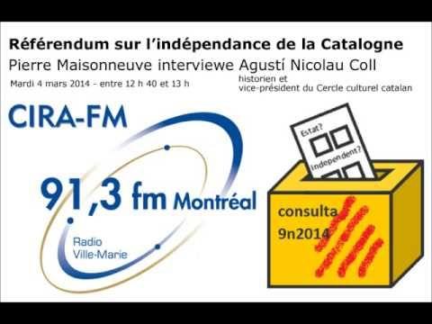Référendum en Catalogne - Radio Ville-Marie 04/03/2014 - ccquebec-cat Catalunya-Québec. Pierre Maisonneuve interviewe Agustí Nicolau Coll, vice-président du Cercle culturel catalan du Québec au sujet du référendum sur l'indépendance de la Catalogne qui aura lieu le 9 novembre 2014.