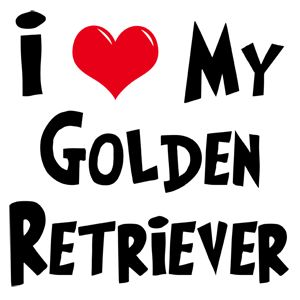 i love golden retrievers | Love My Golden Retriever | Gifts for Dog Lovers | My Dog Rulez!