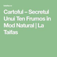 Cartoful – Secretul Unui Ten Frumos în Mod Natural   La Taifas