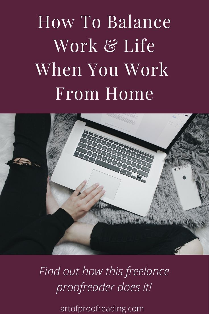 Learn how this work at home mom balances her work and home life. Juggling freelance proofreading and taking care of a family requires skill!