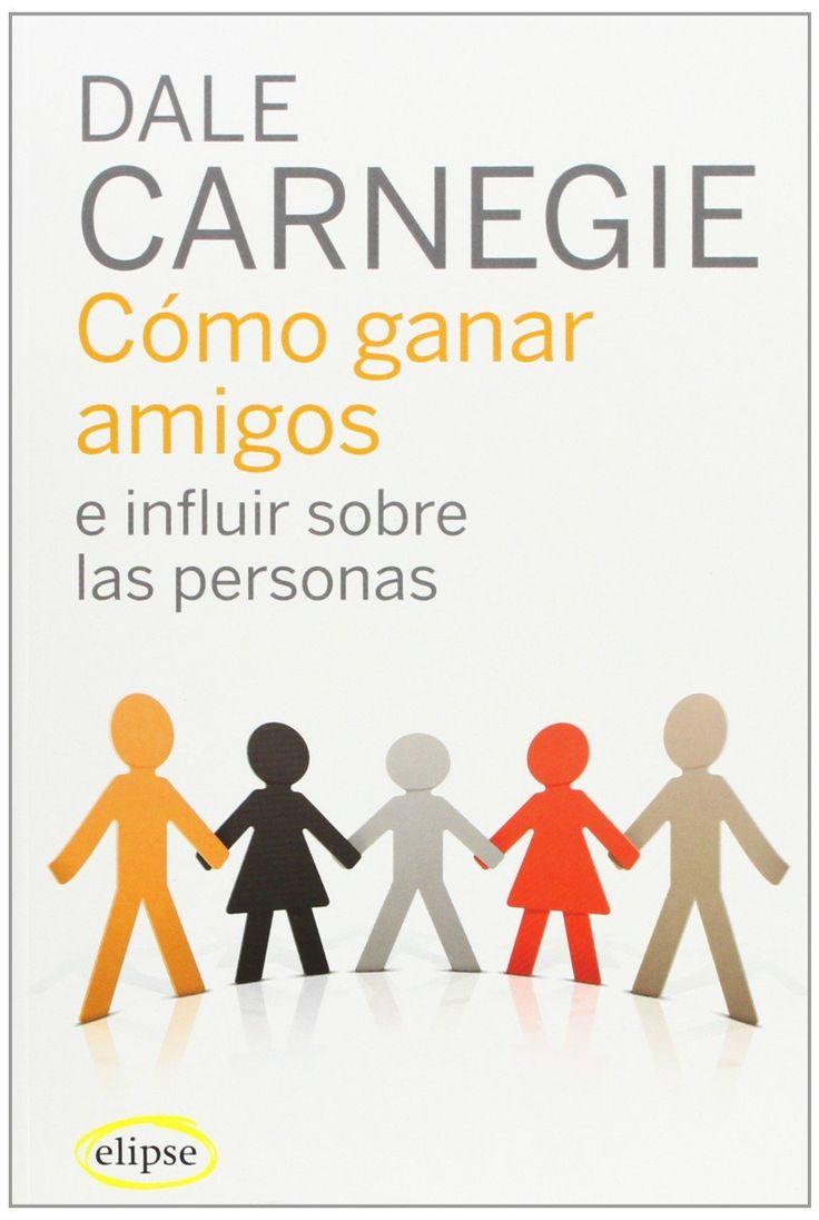 Como Ganar Amigos E Influir Sobre Las Personas...Libro de Autoayuda http://tuslibrosdeautoayuda.com/como-ganar-amigos-e-influir-sobre-las-personas-dale-carnegie/ #superacion #autoayuda #motivacion #crecimiento personal #autoestima