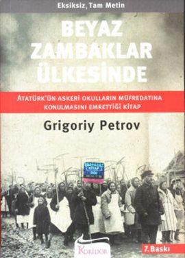 beyaz zambaklar ulkesinde - grigory petrov - koridor yayincilik  http://www.idefix.com/kitap/beyaz-zambaklar-ulkesinde-grigory-petrov/tanim.asp