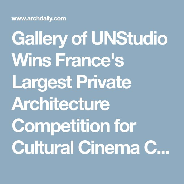 Gallery of UNStudio Wins France's Largest Private Architecture Competition for Cultural Cinema Center in EuropaCity - 17