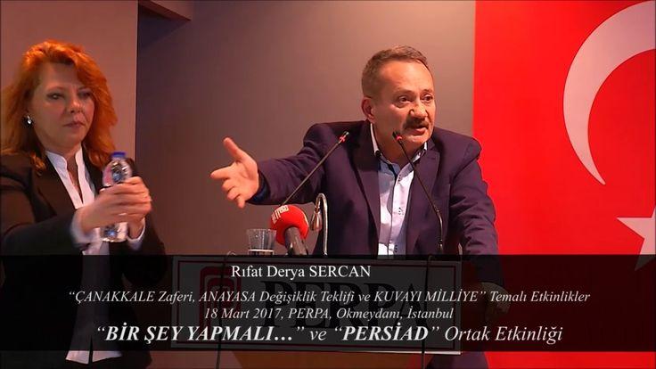 "Rıfat Derya SERCAN - 18 Mart 2017, ""BİR ŞEY YAPMALI…"" ve ""PERSİAD"" Ortak..."