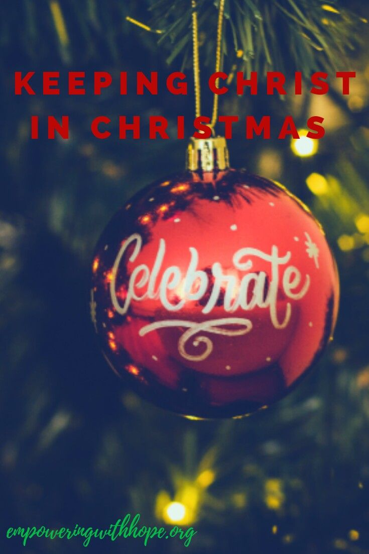 Keeping Christ in Christmas | Empowering with Hope Blog | Pinterest