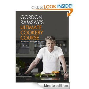 Gordon Ramsay's Ultimate Cookery Course: Gordon Ramsay