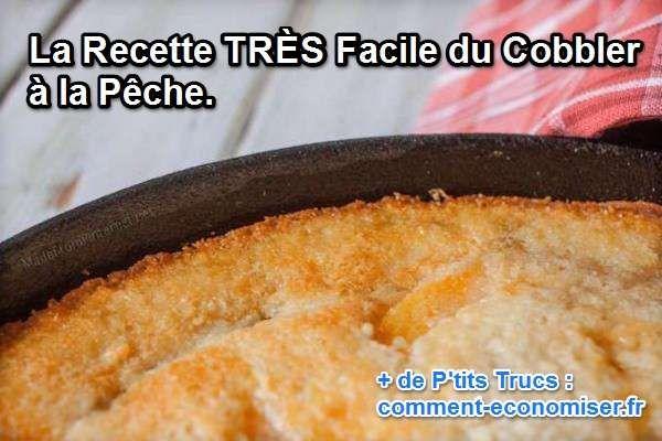 La Recette TRÈS Facile du Cobbler à la Pêche.