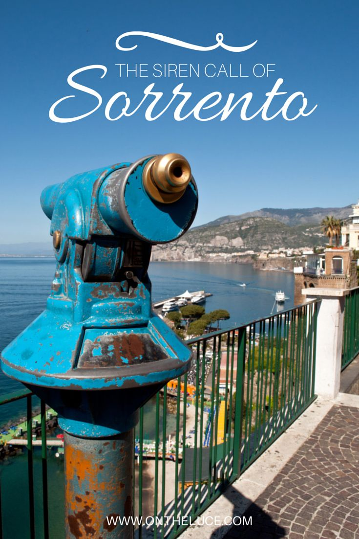 The siren call of Sorrento – what to see, do, eat and drink in the beautiful Italian town #Sorrento #BayofNaples #Italy