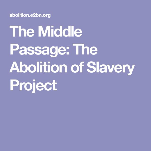 The Middle Passage: The Abolition of Slavery Project