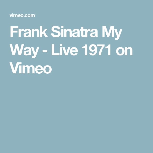 Frank Sinatra My Way - Live 1971 on Vimeo