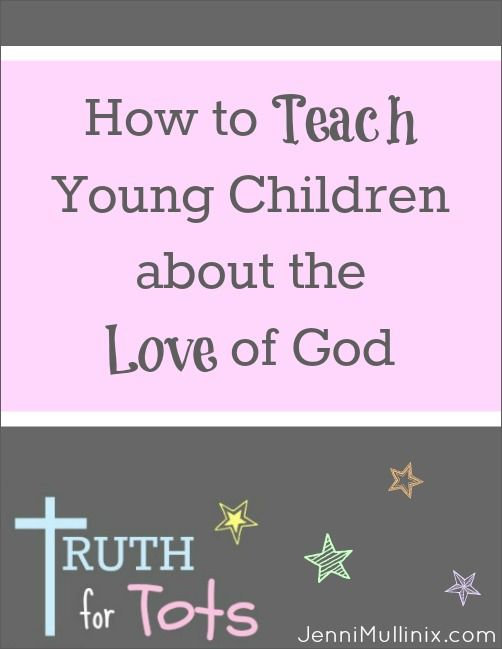 How to Teach Young Children about the Love of God | Live Called - great ideas for Valentine's day and the kiddos