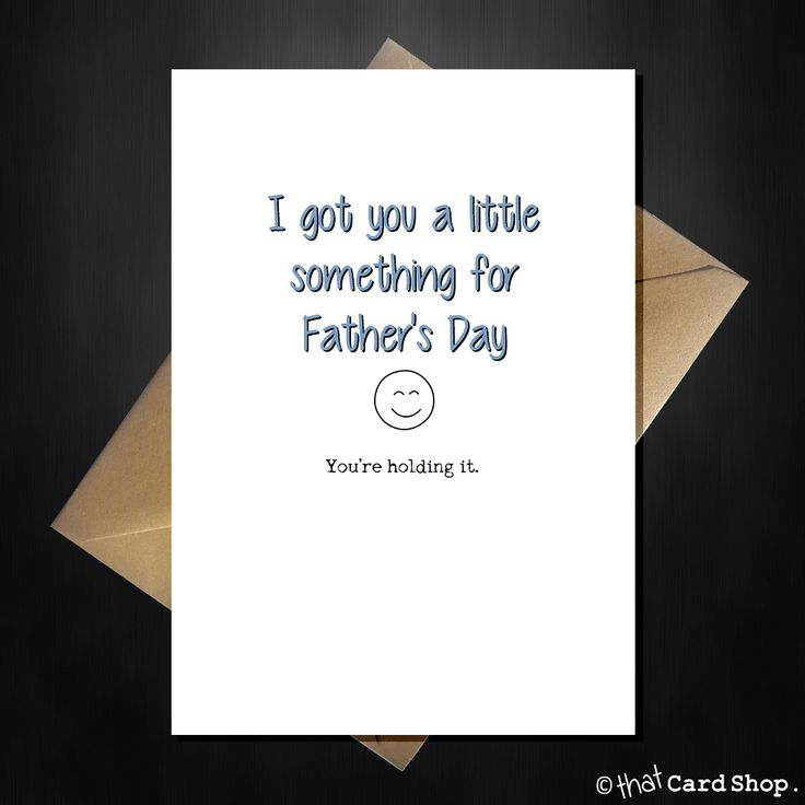 Funny Fathers Day Card - Dad, I got you a little something