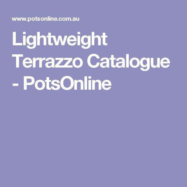 Lightweight Terrazzo Catalogue - PotsOnline