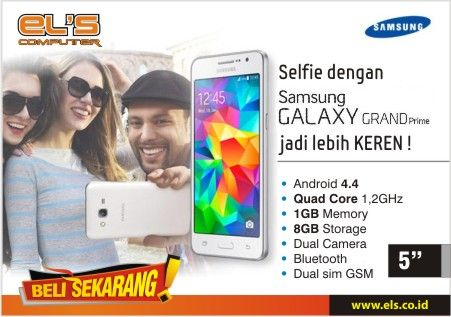Samsung Gal Grand Prime  http://els.co.id/product/148/3374/Samsung-Gal-Grand-Prime/?o=default