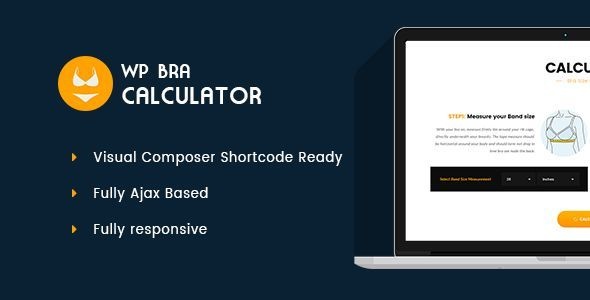 WP Bra Calculator . WP Bra Size Calculator is a quite simple and modern WordPress Plugin to help you konow your or her exact bra size in different Countries.This Plugin is in two parts first is Band Size and Secound is bust size after the filling your sizes click on calculate button and you'll get the results in their