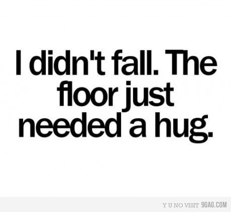 true story.Life, Laugh, Floors, Hug, Quotes, Fall, True, Funny Stuff, Things