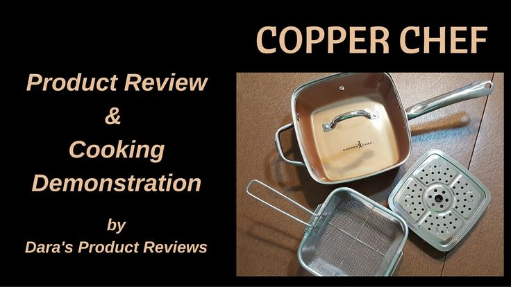 Copper Chef Review by Dara's Product Reviews