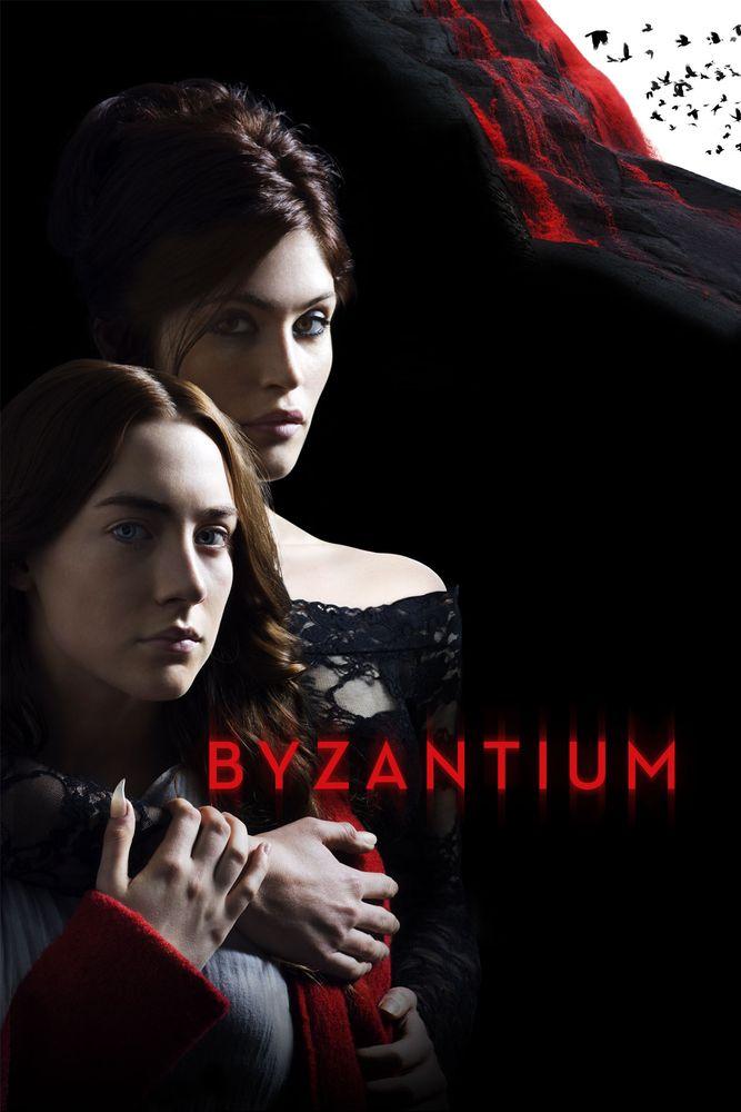 Byzantium Movie Poster - Saoirse Ronan, Gemma Arterton, Sam Riley  #Byzantium, #MoviePoster, #NeilJordan, #Thriller, #GemmaArterton, #SamRiley, #SaoirseRonan