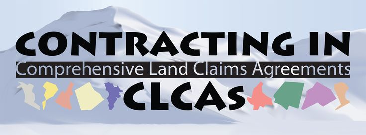 'Contracting in CLCAs' 2013 CIPMM Trade Show Booth Sign – Concept/Design/Vector Illustration for Aboriginal Affairs and Northern Development Canada (AANDC).