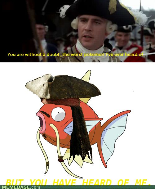 "Magikarp: ""But you have heard of me."""