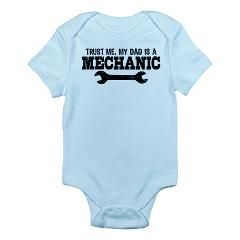 Trust Me My Dad Is A Mechanic Infant Bodysuit> Trust Me My Dad Is A Mechanic t-shirts> Blast-O-Tees