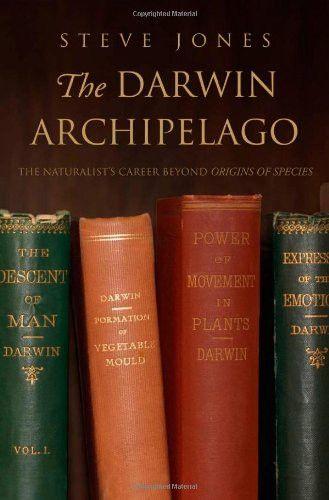 The Darwin Archipelago: The Naturalist's Career Beyond Origin of Species