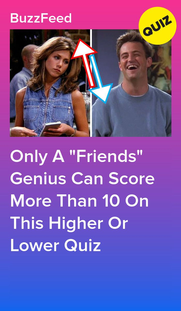Only A Friends Genius Can Score More Than 10 On This Higher Or