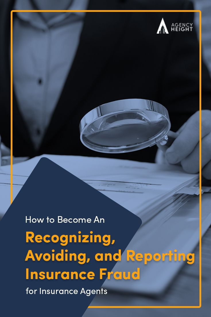 A Guide To Recognizing Avoiding And Reporting Insurance Fraud For Insurance Agents Insurance Agent Insurance Sales Insurance Marketing