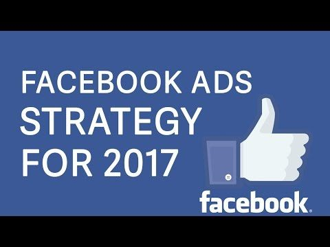 Facebook Advertising Strategy: Optimize Ads for 2017