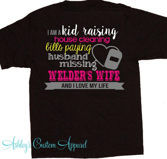 Welder Shirt | Welder's Wife Tshirt | I Love My Husband | Proud Wife | Custom | I Love My Welder | Oilfield Welder | Pipeline Welder | Gift by AshleysCustomApparel
