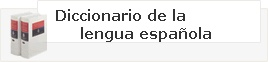 REAL  ACADEMIA  ESPAÑOLA  DICCIONARIO DE LA LENGUA ESPAÑOLA - Vigésima segunda edición: Escriba la palabra que desea consultar.