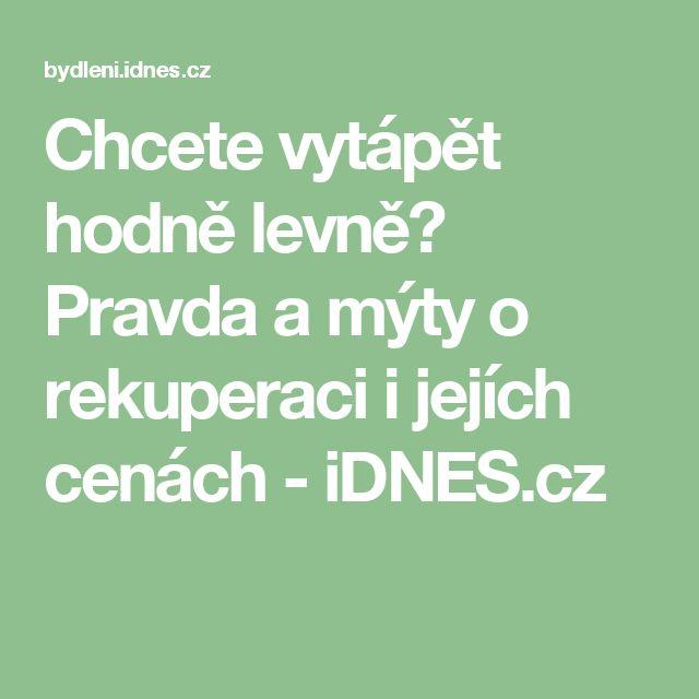 Chcete vytápět hodně levně? Pravda a mýty o rekuperaci i jejích cenách - iDNES.cz