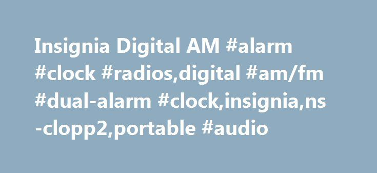 Insignia Digital AM #alarm #clock #radios,digital #am/fm #dual-alarm #clock,insignia,ns-clopp2,portable #audio http://san-antonio.remmont.com/insignia-digital-am-alarm-clock-radiosdigital-amfm-dual-alarm-clockinsignians-clopp2portable-audio/  # Insignia™ – Digital AM/FM Dual-Alarm Clock – Black Almost Perfect Posted by: PeteTheGolfer from: Jacksonville, FL on I've gone through three or four clock radios and finally found one that's well designed. The display is visible in bright light, but…