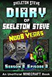 Diary of Minecraft Skeleton Steve the Noob Years - Season 3 Episode 3 (Book 15) : Unofficial Minecraft Books for Kids Teens & Nerds - Adventure Fan Fiction ... Collection - Skeleton Steve the Noob Years) by Skeleton Steve (Author) Crafty Creeper Art (Illustrator) Wimpy Noob Steve Minecrafty (Editor) #Kindle US #NewRelease #Humor #Entertainment #eBook #ad