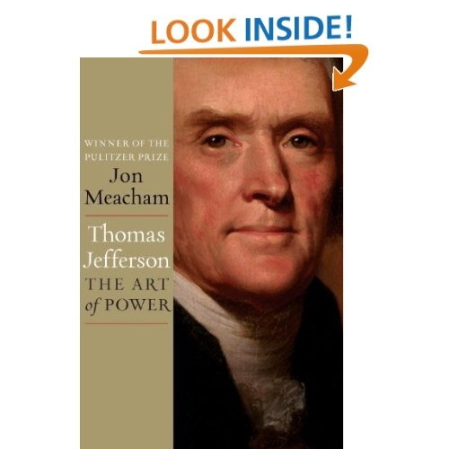 Thomas Jefferson: The Art of Power: Jon Meacham: 9781400067664: Amazon.com: Books