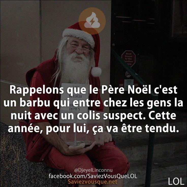 Rappelons que le Père Noël c'est un barbu qui entre chez les gens la nuit avec un colis suspect. Cette année, pour lui, ça va être tendu.