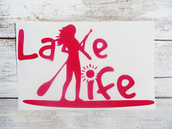 Stand Up Paddle Board Decal | Lake Life Vinyl Decal Sticker for car window | SUP Decal | Camper, TT, RV decal, camping sticker decal, Yeti