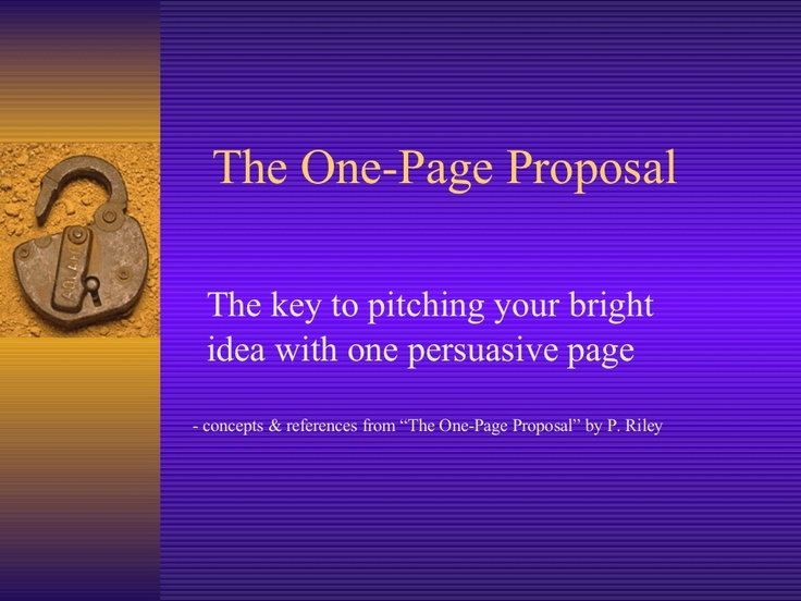 the-one-page-proposal-presentation by University of Victoria - Distance Education Services via Slideshare