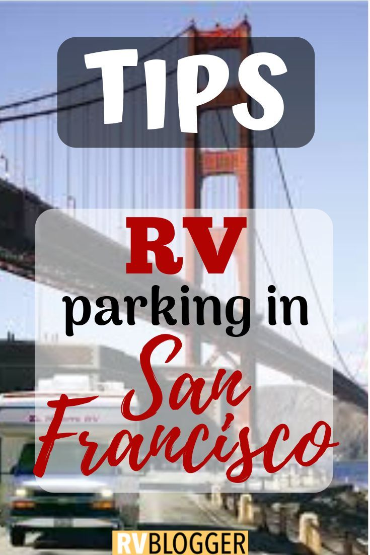 The Complete Guide To Rv Parking In San Francisco Rv Parks Campgrounds Rv Parks Cruise America