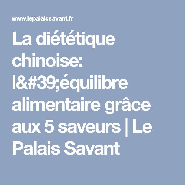 La diététique chinoise: l'équilibre alimentaire grâce aux 5 saveurs   Le Palais Savant