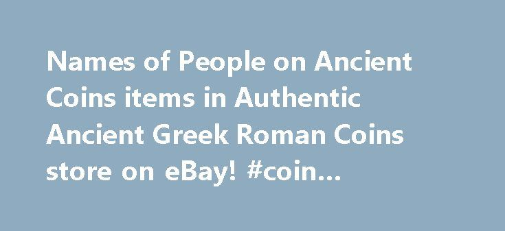 Names of People on Ancient Coins items in Authentic Ancient Greek Roman Coins store on eBay! #coin #collectors #guide http://coin.remmont.com/names-of-people-on-ancient-coins-items-in-authentic-ancient-greek-roman-coins-store-on-ebay-coin-collectors-guide/  #ancient roman coins # Authentic Ancient Greek Roman Coins Welcome to the best ancient Greek, Roman, Biblical, Medieval, Byzantine online coin store. Up above are pages you can click on that give you great ideas about the types of coins…