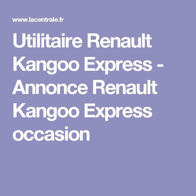 Utilitaire Renault Kangoo Express - Annonce Renault Kangoo Express occasion