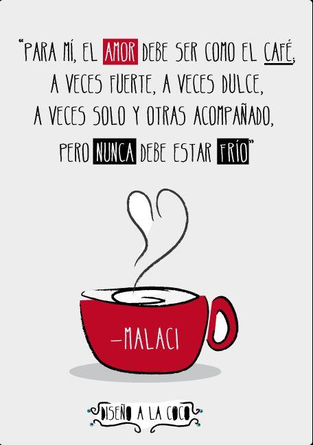 Me gusta este foto, porqué el texto es muy interesante y un poco verdad. El símil de amor con café es divertido. :)