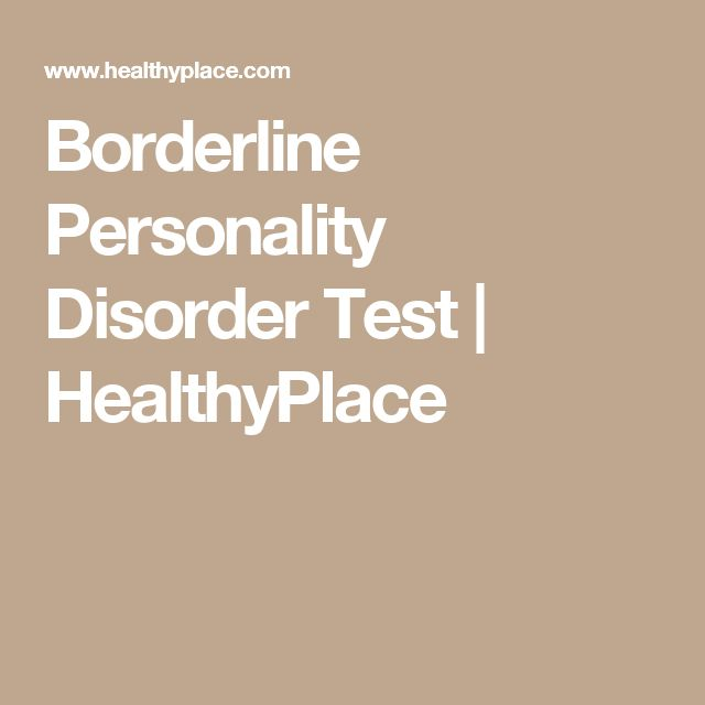 Borderline Personality Disorder Test | HealthyPlace