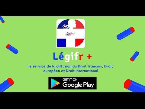 L'application Légifr  c'est le service de la diffusion du Droit français Droit européen et Droit international. Voulez-vous la télécharger sur GOOGLE PLAY Cliquez sur le lien suivant :  C'EST APPLICATIONS QUI VOUS FACILITENT LA VIE...   Droit français :    Code pénal légifrance code civil et Droit du travail français Code de commerce en vigeur en.   Code de la route et Code de procédure civile Code de procédure pénale et aussi Code des procédures civiles d'exécution en vigueur en legifrance…