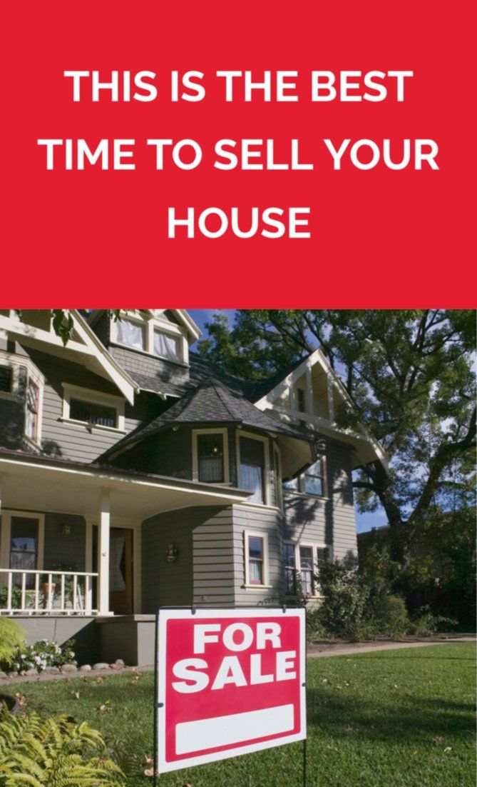This Is The Best Time Of Year To Sell Your House Selling Your