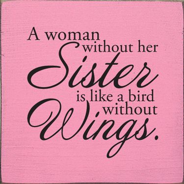 My sissy is my bird....i mean my wings.